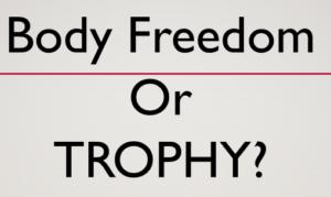 body-freedom-or-trophy