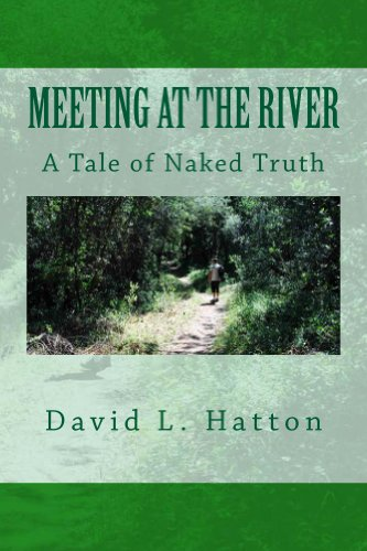 Meeting at the River – A Tale of Naked Truth