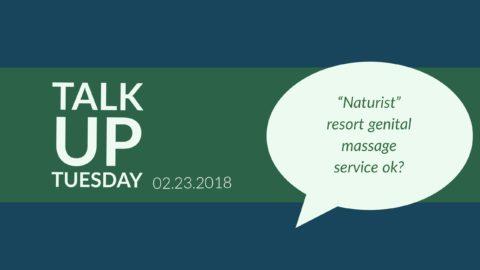 """""""Naturist"""" resort genital massage service ok?"""